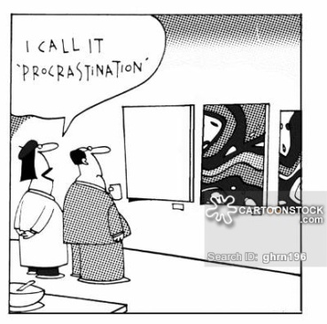 Modern art: I call it Procrastination.